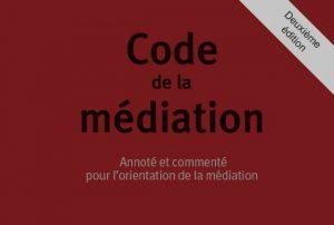 Code de la médiation et du médiateur professionnel, dirigé par M° Agnès Tavel, préfacé par le 1er président de la cour d'appel de FdF, Bruno Steinmann