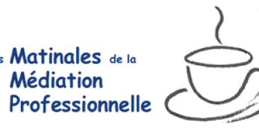 Les Matinales de la Médiation Professionnelle le 3 octobre à Paris – La Défense