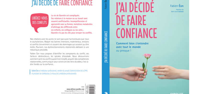 Livre : J'ai décidé de faire confiance, par Fabien Eon, médiateur professionnel