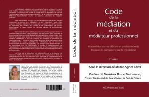 Code de la médiation, dirigé par M* Agnès Tavel, préfacé par le 1er président Bruno Steinmann